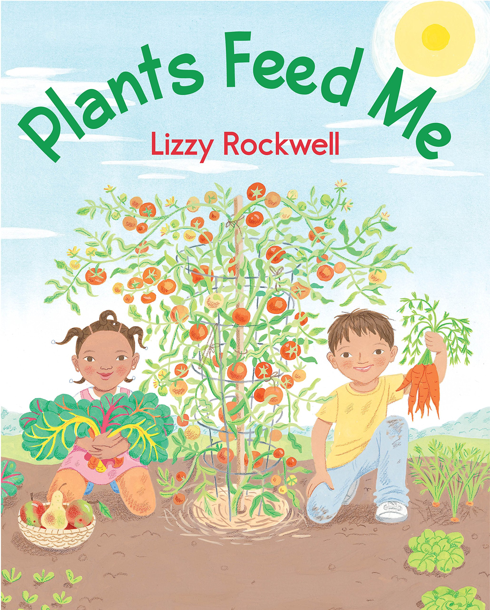 Plants Feed Me - Lizzy Rockwell
