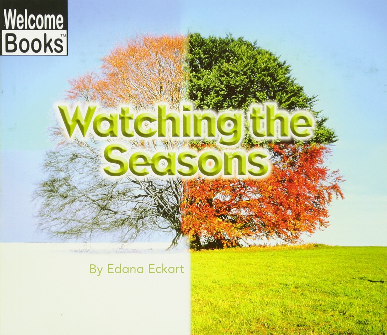 Watching the Seasons - Edana Eckart